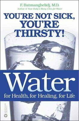 Water for Health for Healing for Life by F Batmanghelidj 9780446690744