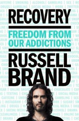 Recovery  Freedom From Our Addictions By Russell Brand  New