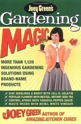 Joey Greens Gardening Magic: More Than 1,120 Ingenious by Joey Green  Joey Greens Gardening Magic