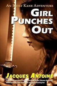 USED (LN) Girl Punches Out (The Emily Kane Adventures) (Volume 2) by Jacques Ant