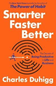 Smarter Faster Better: The Secrets by Charles Duhigg - Hardcover - NEW