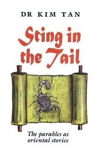 NEW Sting in the Tail: The parables as oriental stories by Kim Tan