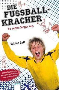 Die Fußballkracher - So sehen Sieger aus von Sabine Zett (2012, Gebundene Ausgab