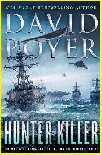 Hunter Killer: The War with China by David Poyer E. B 0.0. K