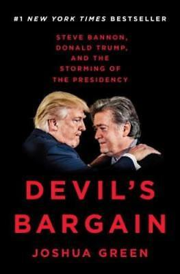 Devils Bargain  Steve Bannon  Donald Trump  And The Storming Of The Presidency