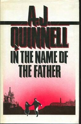 In the Name of the Father By A.J. QUINNELL.