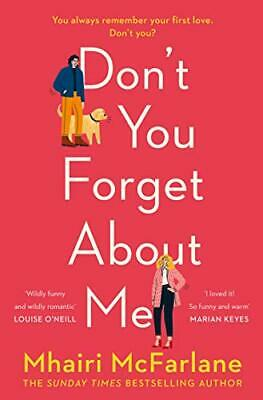 Don't You Forget About Me by Mhairi McFarlane New Paperback Book