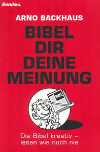 Arno Backhaus-Bibel dir deine Meinung (*NEU*)