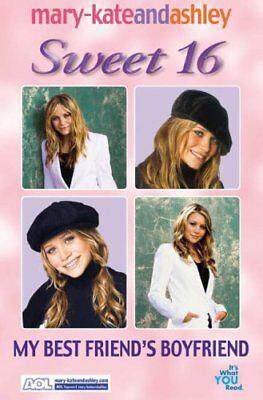 My Best Friend's Boyfriend (Sweet Sixteen, Book 6) (Sweet 16),Mary-Kate Olsen,