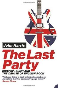 The Last Party-John Harris-Very good condition softcover + bonus