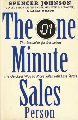The One Minute Salesperson,Spencer Johnson, Larry Wilson