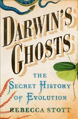 Darwins Ghosts: The Secret History of -