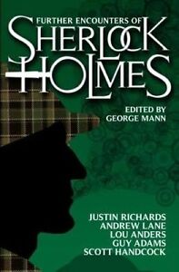 Further Encounters of Sherlock Holmes, George Mann