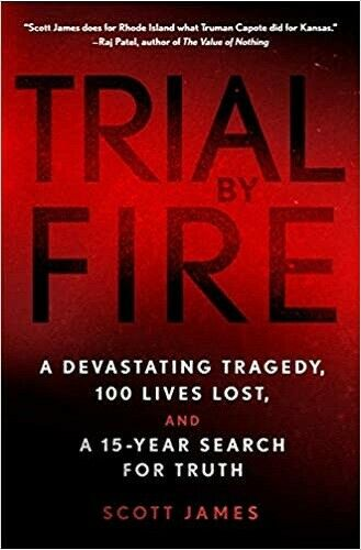 Trial by Fire: A Devastating Tragedy, 100 Lives Lost, and a 15-Year Search for T