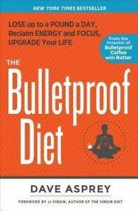 The Bulletproof Diet, Dave Asprey