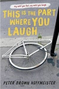 NEW This is the Part Where You Laugh by Peter Brown Hoffmeister