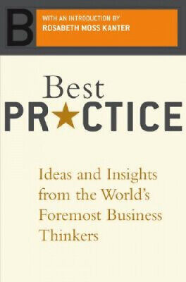 Best Practice: Ideas and Insights from the World's Foremost Business Thinkers. (World Best Business Ideas)