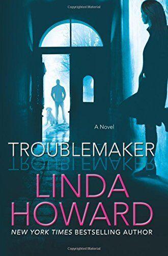 Troublemaker: A Novel By Linda Howard