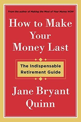 How to Make Your Money Last: The Indispensable Ret