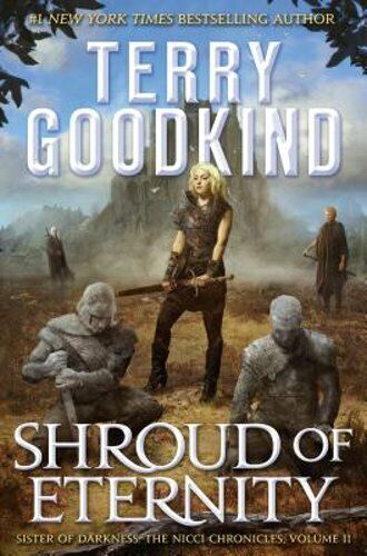 Shroud Of Eternity: Sister Of Darkness: The Nicci Chronicles, Volume Ii: New