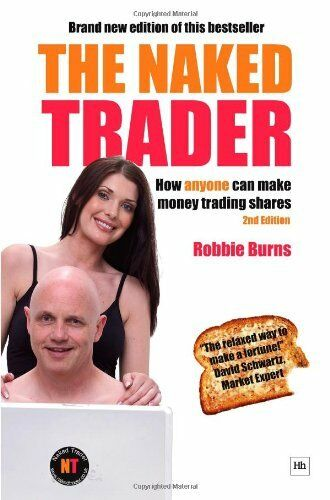 The Naked Trader: How Anyone Can Make Money Trading Shares,Robbie Burns