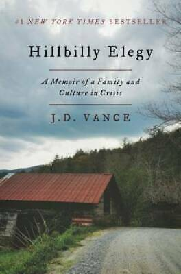 Hillbilly Elegy: A Memoir of a Family and Culture in Crisis - VERY GOOD