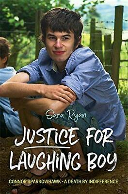Justice for Laughing Boy: Connor Sparrowhawk - A Death by Indifference, Ryan, Sa