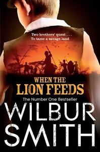 When the Lion Feeds {{ WHEN THE LION FEEDS }} By Smith, Wilbur ( AUTHOR) Apr-03