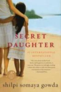 Secret Daughter By Shilpi Somaya Gowda 2011, Paperback  - $3.75