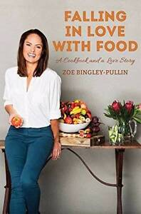 Falling in Love with Food - Zoe Bingley-Pullin Sydney City Inner Sydney Preview