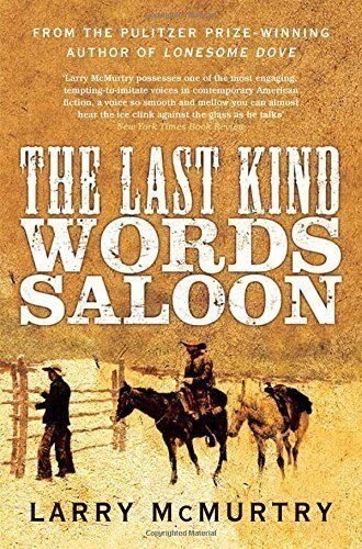 LARRY MCMURTRY __ THE LAST KIND WORDS SALOON  __ BRAND NEW __ FREEPOST UK