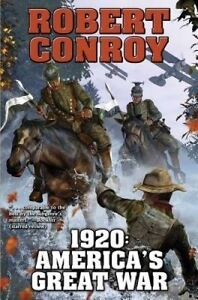 1920: America's Great War by Robert Conroy (Book, 2015)