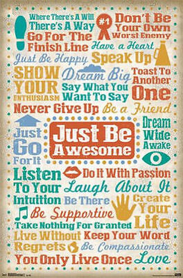 JUST BE AWESOME MOTIVATIONAL INSPIRATIONAL POSTER NEW 22x34 FAST FREE SHIPPING](Awesome Motivational Poster)