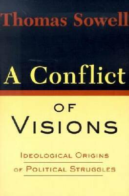 A Conflict Of Visions - Paperback By Sowell, Thomas - GOOD