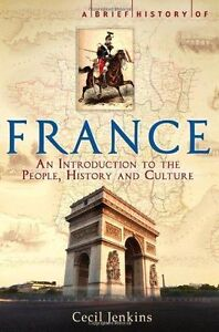 A Brief History of France (Brief Histories), Jenkins, Cecil, Paperback, New