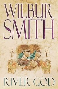 River God (Egyptian Novels) By Wilbur Smith. 9780330449939