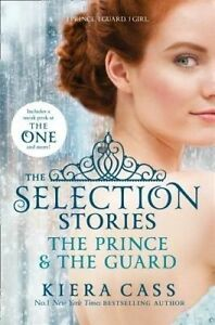 The Selection Stories: The Prince and the Guard, Kiera Cass