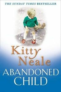 Abandoned Child, Neale, Kitty, New Book