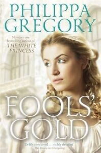 Fools' Gold by Philippa Gregory, Paperback, NEW, Free Postage