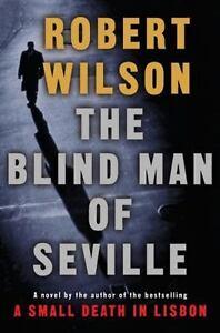 NEW - The Blind Man of Seville by Wilson, Robert