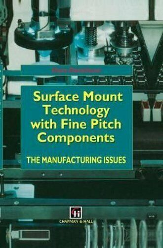 Surface Mount Technology with Fine Pitch Components The manufac... 9780412553400