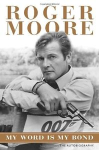 My Word is My Bond: The Autobiography By Roger Moore. 9781843173182