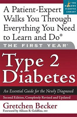 The First Year  Type 2 Diabetes  An Essential Guide For The Newly Diagnosed By G