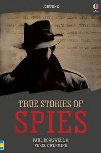True Stories Spies ' Dowswell, Paul