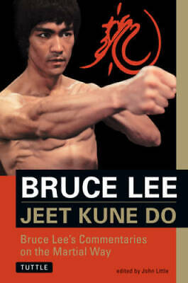 Jeet Kune Do: Bruce Lee's Commentaries on the Martial Way (Bruce Lee L - GOOD
