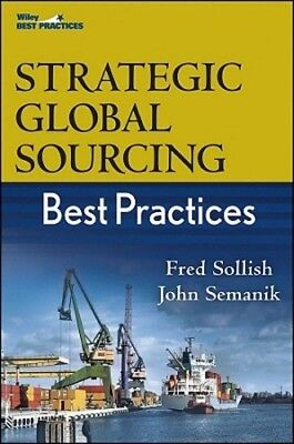 Strategic Global Sourcing Best Practices by Fred Sollish: (Strategic Sourcing Best Practices)