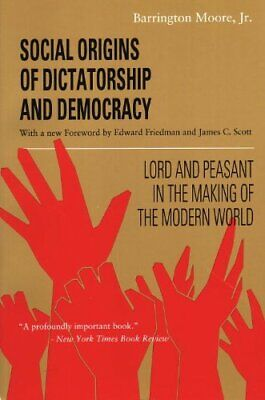 Social Origins of Dictatorship and Democracy  Lord and Peasant in