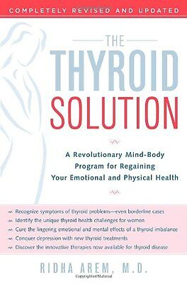 The Thyroid Solution: A Revolutionary Mind-Body Program for Regaining Your -
