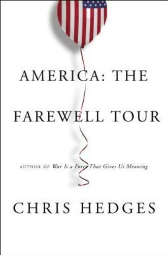 America: The Farewell Tour by Chris Hedges: Used