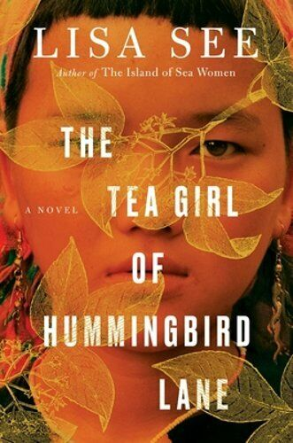 The Tea Girl Of Hummingbird Lane By Lisa See: Used